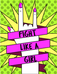Fight like a girl. Woman's hand and slogan ribbon. Feminism concept illustration in pop art style