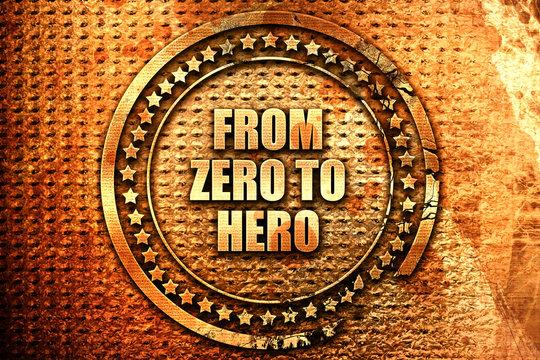 from zero to hero, 3D rendering, text on metal