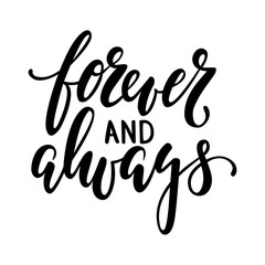forever and always Hand drawn creative calligraphy and brush pen lettering isolated on white background.