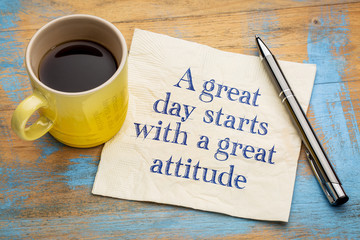 A great day starts with a good attitude