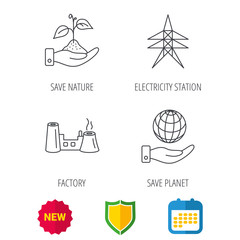 Save nature, planet and factory icons. Electricity station linear sign. Shield protection, calendar and new tag web icons. Vector