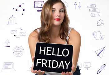 Young woman holding pc tablet with writing word: hello friday. Technology, internet, business and marketing concept.