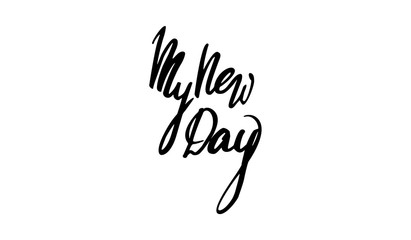 Vector handwritten brush script. Black letters isolated on white background. My new day