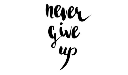 Vector handwritten brush script. Black letters isolated on white background. Never give up