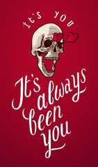 it's always been you - skull with heart eyes romantic valentines card