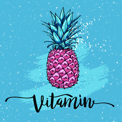 Image with pink pineapple, lettering vitamin on blue background. Print for t-shirt, graphic element for your design. Vector illustration.