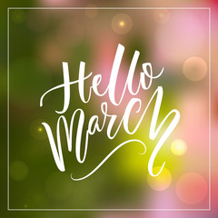 Hello march text at green and pink blurred background. Spring greetings. Inspirational design for social media.