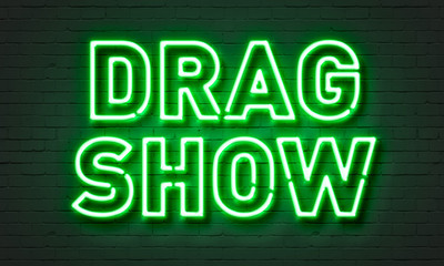 Drag show neon sign