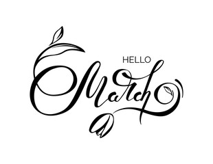 """Hello March"" handwritten lettering typography. Black and white vector illustration"