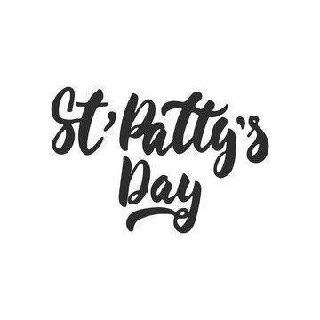 St' Patty's Day - hand drawn lettering phrase for Irish holiday isolated on the white background. Fun brush ink inscription for photo overlays, greeting card, poster design.