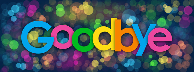 """""""GOODBYE"""" colourful vector card with bokeh lights"""