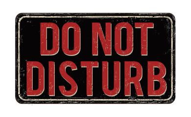 Do not disturb vintage rusty metal sign