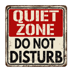 Quiet zone do not disturb vintage rusty metal sign