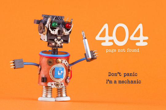 404 error page not found concept. Don't panic I'm a mechanic. Robotic handyman with screw driver. macro view, orange background