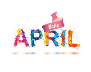 Hello april. Splash paint letters