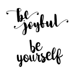 be joyful and be yourself inspiration quotes lettering. Calligraphy graphic design sign element. Vector Hand written style Quote design letter element