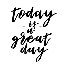 today is a great day inspiration quotes lettering. Calligraphy graphic design sign element. Vector Hand written style Quote design letter element