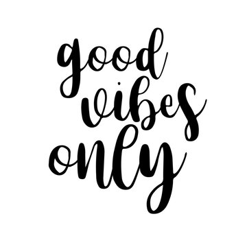 Good vibes only inspiration quotes lettering. Calligraphy graphic design sign element. Vector Hand written style Quote design letter element