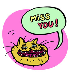 Miss You! Cartoon Cat Head. Speech Bubble. Vector Illustration.