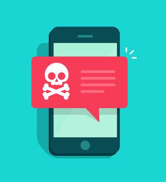 Malware notification on smartphone caution notice vector, flat mobile phone  skull bones bubble speech alert, concept spam data, fraud internet error message, insecure connection, online scam, virus