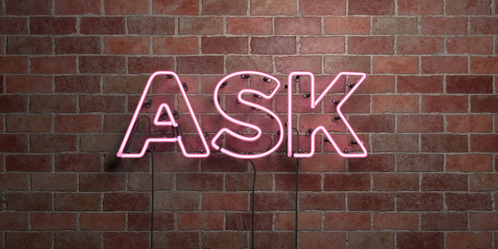 ASK - fluorescent Neon tube Sign on brickwork - Front view - 3D rendered royalty free stock picture. Can be used for online banner ads and direct mailers..