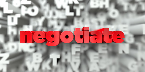 negotiate -  Red text on typography background - 3D rendered royalty free stock image. This image can be used for an online website banner ad or a print postcard.