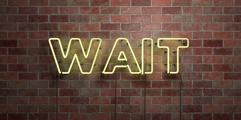 WAIT - fluorescent Neon tube Sign on brickwork - Front view - 3D rendered royalty free stock picture. Can be used for online banner ads and direct mailers..