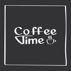 Coffee time. Hand drawn poster with phrase decor elements. Typography card with lettering.