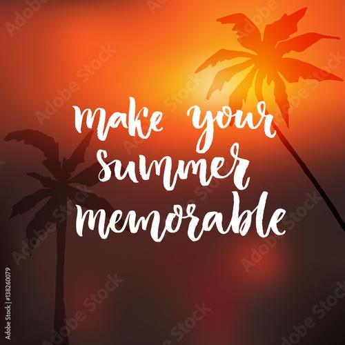 Make Your Summer Memorable Motivational Quote St Orange Sunset
