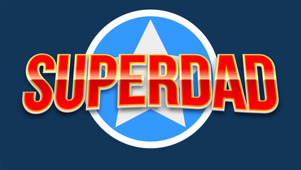Super dad badge with star on blue background. Glossy inscription Super dad over the white star on the red background. Vector illustration. can use for farther day card.