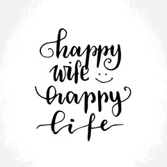 """Hand drawn vector lettering print. """"Happu wife happy life"""" - modern calligraphy inscription."""