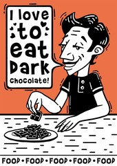 I love to eat dark chocolate black and white comics poster