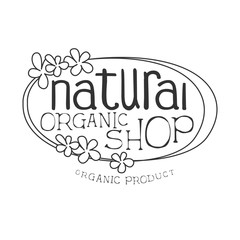 Natural Orgnic Shop Black And White Promo Sign Design Template With Calligraphic Text And Floral Frame