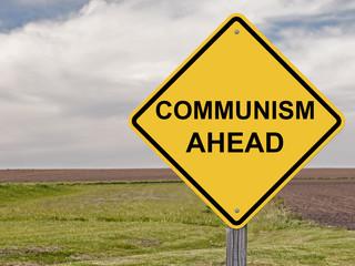Caution - Communism Ahead