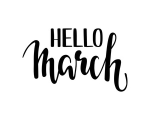 hello march. Hand drawn calligraphy and brush pen lettering.