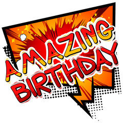 Amazing Birthday - Comic book style word on comic book abstract background.