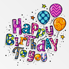Happy birthday greeting card. Stylish lettering with colorful pattern and balloons. Vector.