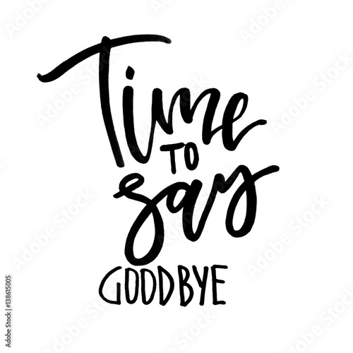 quot time to say goodbye handwritten text modern calligraphy farewell clipart pic farewell clipart pic