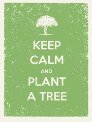 Keep Calm And Plant A Tree Eco Friendly Poster. Go Green Vector Concept on Recycled Paper Background
