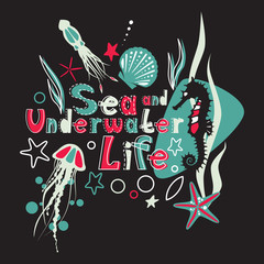 Sea and underwater life littering with jellyfish, seahorse, squid and plants for t-shirts, books, modern design in cute colors. Isolated words and sea elements over dark background.