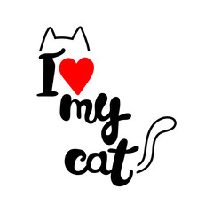 I love my cat. Lettering. Ears and tail. Red heart. Isolated vector object on white background.