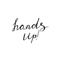 Hand up positive lettering. Vector illustration.