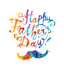 Happy Father's day! Lettering and mustache. Watercolor splash paint