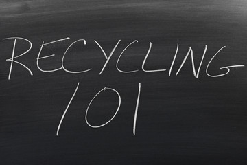 "The words ""Recycling 101"" on a blackboard in chalk"