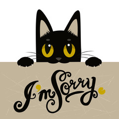 Cute Black Cat Holding A Message Board With The Text I'm Sorry. Handdrawn Inspirational And Encouraging Quote. Vector Isolated Typography Design Element. I'm Sorry Card.