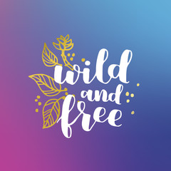 hand drawn quote about wild spirit, gypsy. phrases for card or poster. Vector inspirational quote. white and golden ink on hipster gradient background. Boho saying for your design.