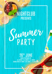 Beautiful flyer for summer party. Top view on seashells, sun glasses, fresh cocktail, smartphone and sea sand on wooden texture. Vector illustration. Invitation to nightclub.