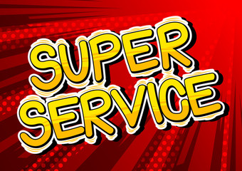 Super Service - Comic book style word on abstract background.