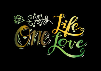 One life, one love hand lettering.