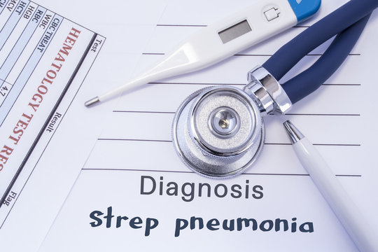 Diagnosis of strep pneumonia. Stethoscope, electronic thermometer, common blood test results are on medical form, which indicated diagnosis of strep pneumonia. Concept for internal medicine physician